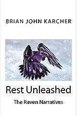 Rest Unleashed: The Raven Narratives Kindle Edition