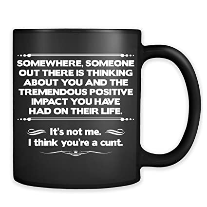 df344c7f7cd Amazon.com: I Think You're A Cunt Mug - Funny Offensive Adult Coffee ...