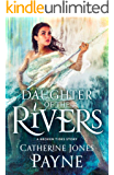 Daughter of the Rivers: A Broken Tides Story