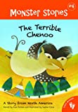 The Terrible Chenoo: A Story from North America (Monster Stories)