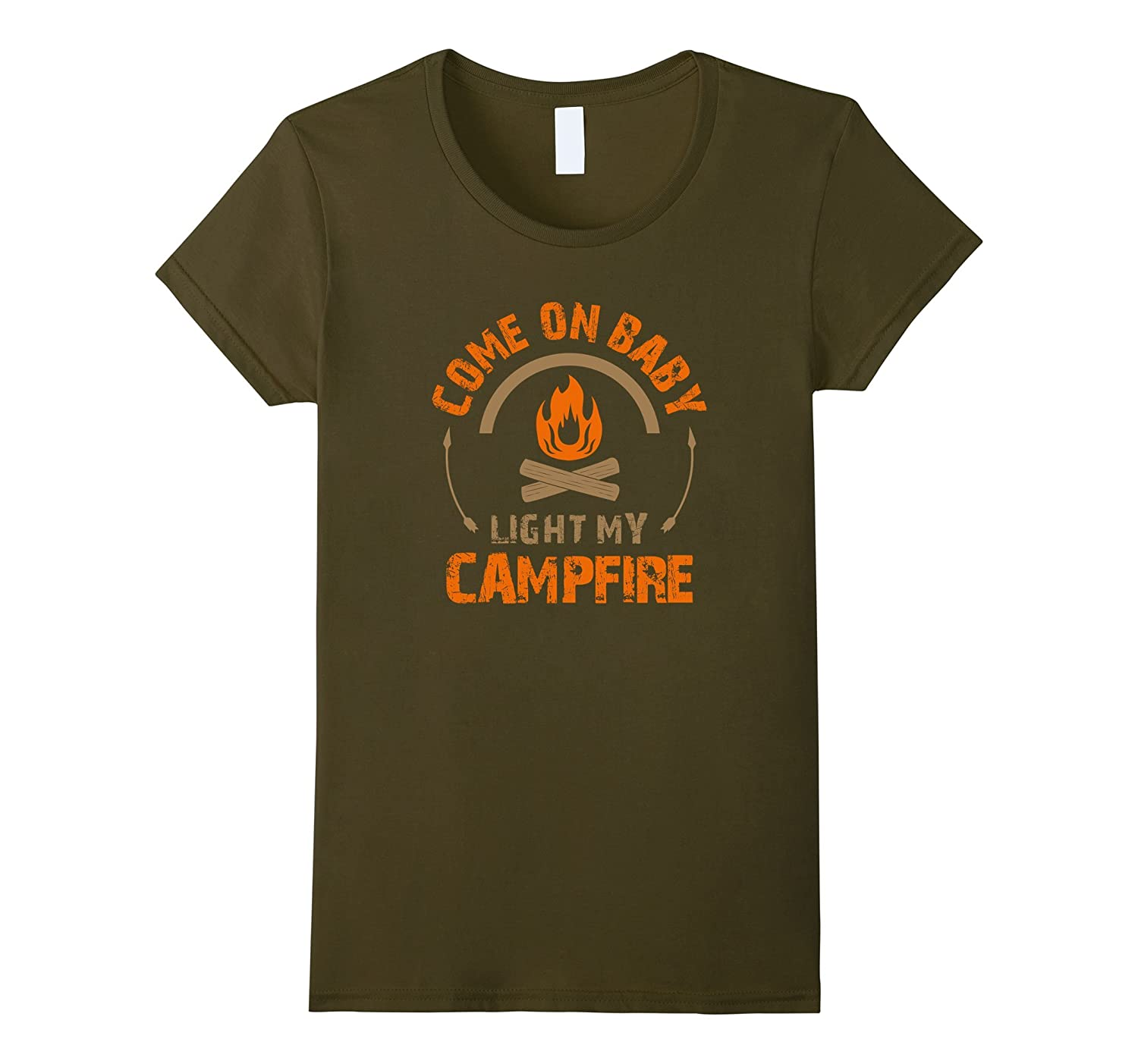 """""""Come on Baby Light my Campfire"""" Funny Camping T-Shirt"""