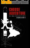 Choose Adventure: Safe Travel in Dangerous Places
