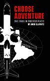 Choose Adventure: Safe Travel in Dangerous Places (English Edition)