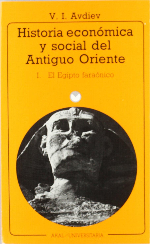 Historia económica y social del Antiguo Oriente I: 1 (Universitaria) Tapa blanda – 19 nov 1986 V. I. Avdiev Ediciones Akal 8476001320 Ancient - General