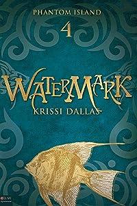 Watermark: Phantom Island Book 4