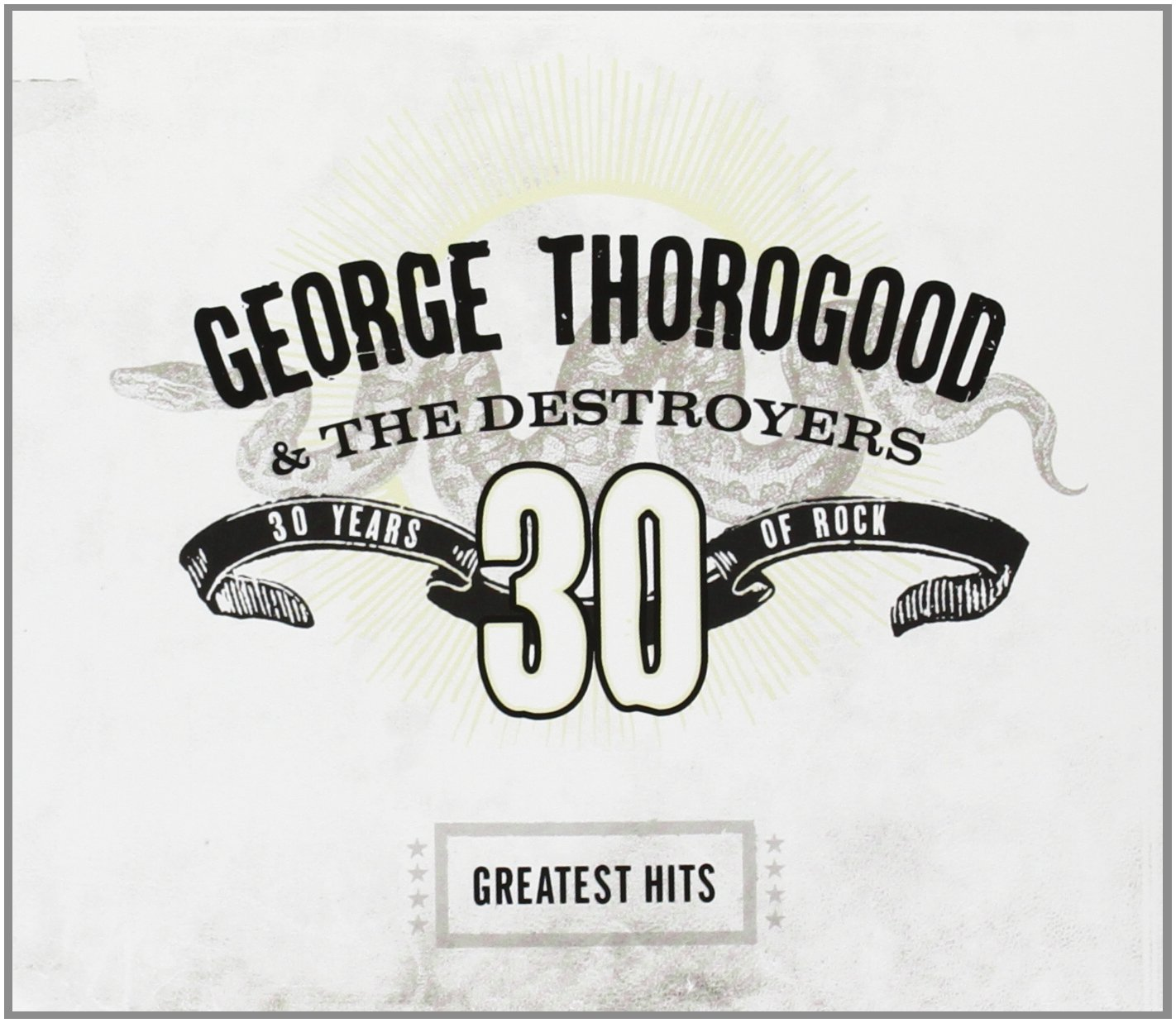 George Thorogood Greatest Hits30 Years Of Rock Amazon Music