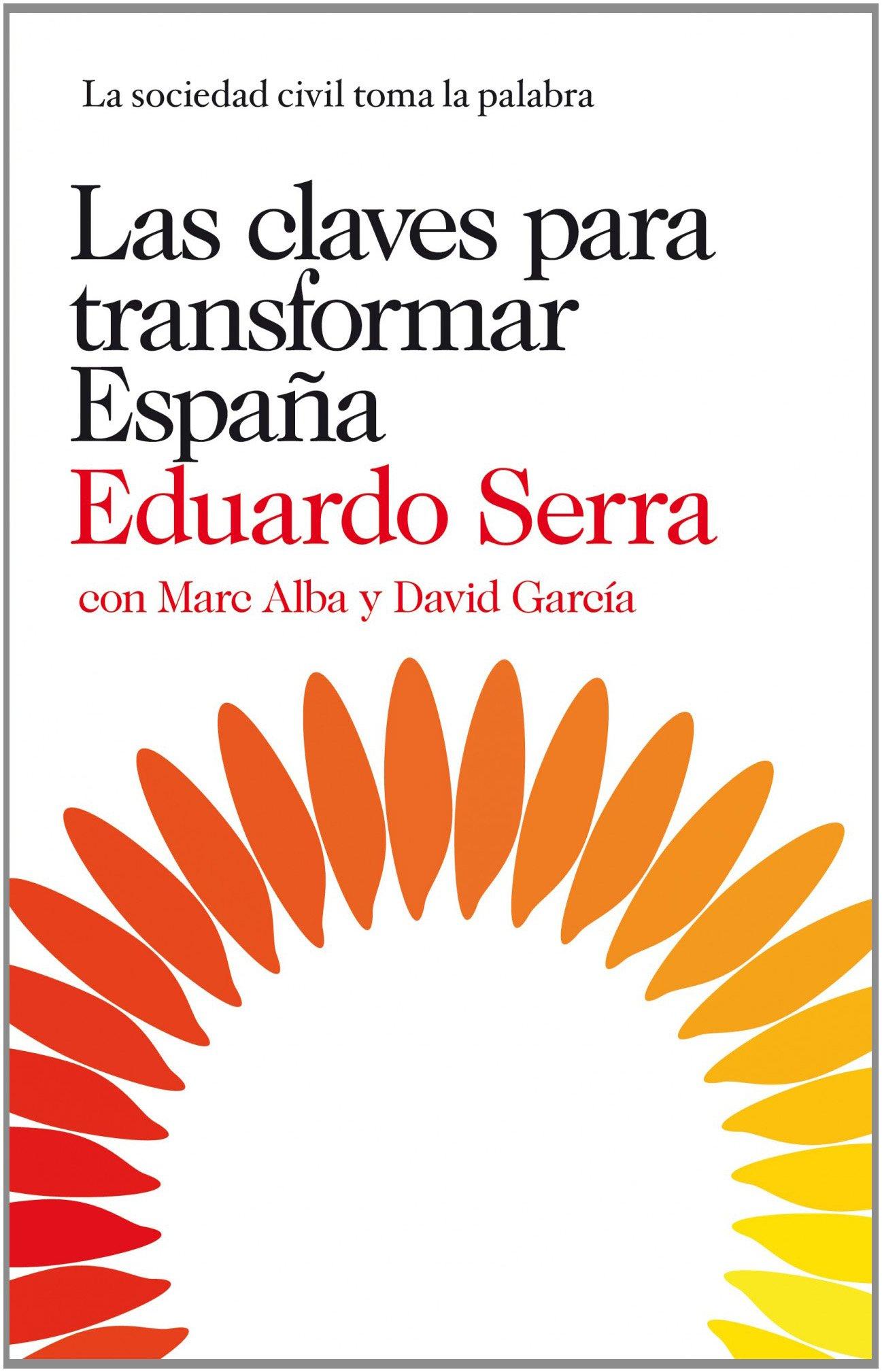 Claves Para Transformar Espana: Eduardo Serra; Marc Alba ...