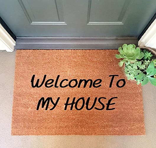 Great U0026quot;Welcome To MY HOUSEu0026quot; ...