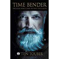 Time Bender: The man who came to save the earth