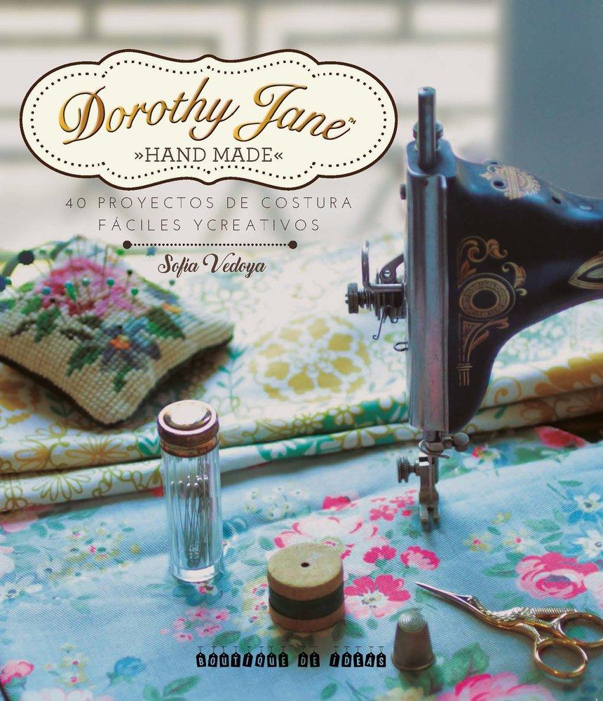 Dorothy Jane. 40 Proyectos de costura fáciles y creativos: Amazon ...