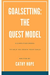 Goal Setting: The Quest Model: Updated  Edition Kindle Edition