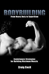 Bodybuilding: From Heavy Duty to SuperSlow Kindle Edition