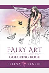 Fairy Art Coloring Book (Fantasy Art Coloring by Selina) (Volume 1)