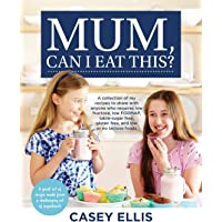 Mum, Can I Eat This?: A collection of my recipes to share with anyone who requires low fructose, low FODMAP, table-sugar…