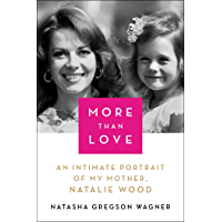 More Than Love: An Intimate Portrait of My Mother, Natalie Wood