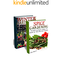 Home And Indoor Gardening 2 in 1: Spice Gardening + Winter Gardening: (Gardening Indoors, Gardening Vegetables, Gardening Books, Gardening Year Round) (English Edition)