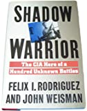 Shadow Warrior: The CIA Hero of a Hundred Unknown Battles