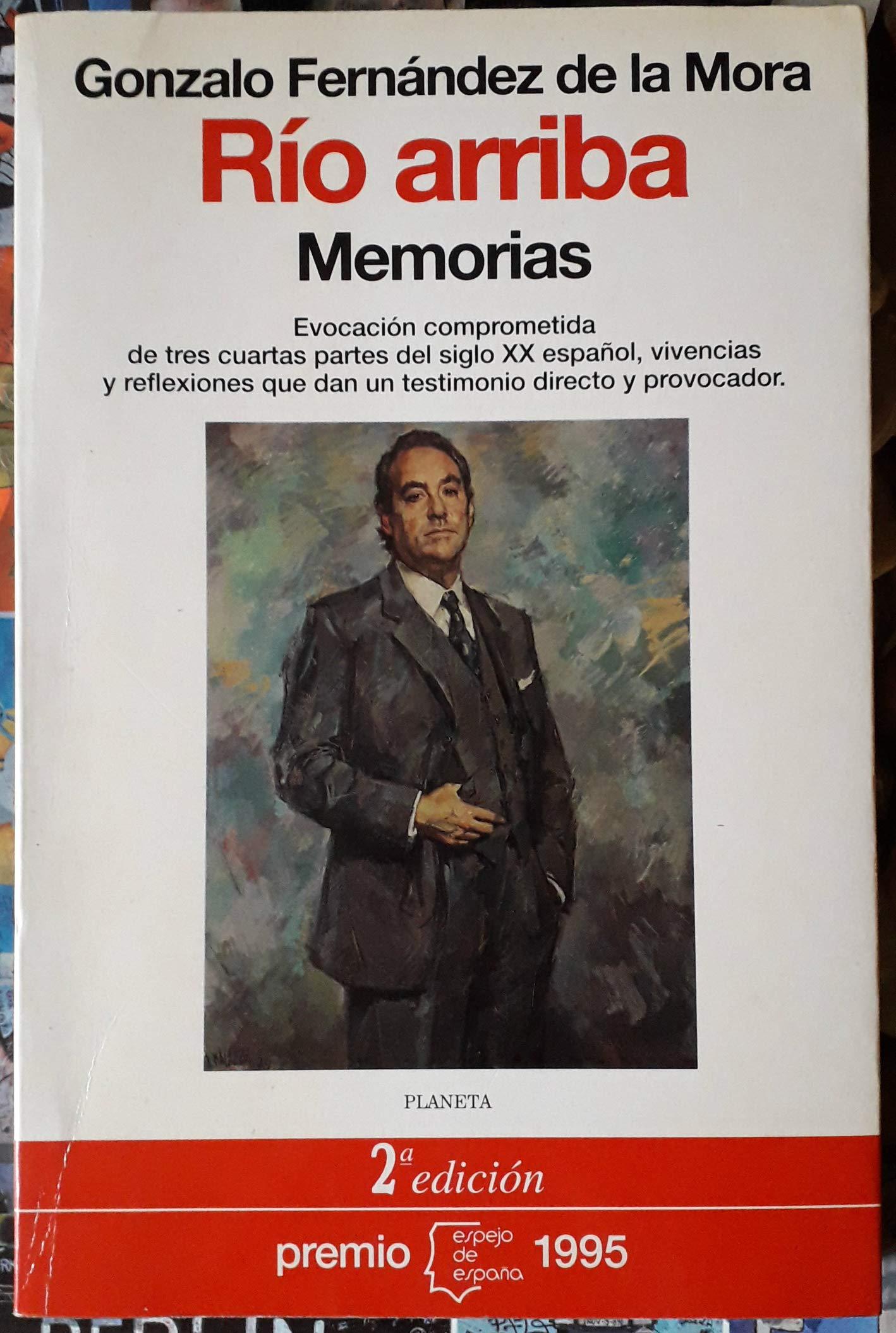 Rio arriba - memorias (Espejo de España): Amazon.es: Gonzalo Fernandez De La Mora: Libros