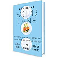 Life in the Fasting Lane: How to Make Intermittent Fasting a Lifestyle - and Reap...