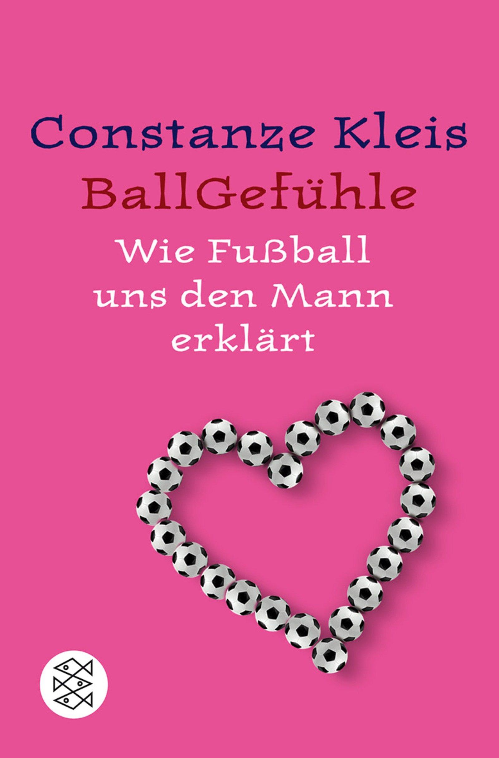 Ballgefühle: Wie Fußball uns den Mann erklärt (Fischer Sachbücher)