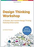 Design Thinking Workshop: 12 Zutaten, die in keinem Design Thinking Workshop fehlen dürfen