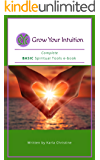 Grow Your Intuition: Complete Basic Spiritual Tools e-book
