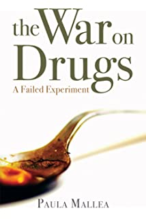 the war on drugs is a war on dom laurence m vance  the war on drugs a failed experiment
