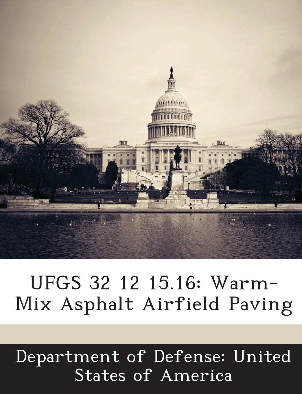 UFGS 32 12 15.16: Warm-Mix Asphalt Airfield Paving ebook