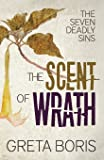 The Scent of Wrath (The Seven Deadly Sins)