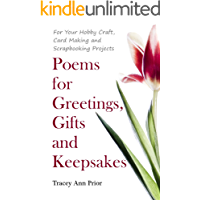 Poems For Greetings, Gifts and Keepsakes: For your Hobby Craft, Card Making and Scrapbooking Projects