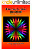 Thermochemical Reactions: Numerical Solutions
