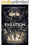 The Evilution: Rise of the Antichrist (Dark Tomes Book 1)
