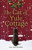 The Cat of Yule Cottage: A Magical Tale of Romance, Christmas and Cats