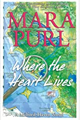Where the Heart Lives: A Milford-Haven Novel - Book Two Paperback
