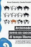 Archimede aveva un sacco di tempo libero. La teoria degli insiemi e il concetto di infinito