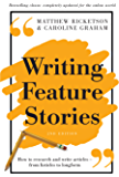 Writing Feature Stories: How to research and write articles - from listicles to longform