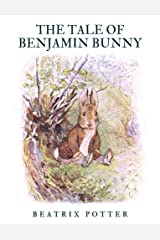 The Tale Of Benjamin Bunny: Children's Classics - illustrated Kindle Edition