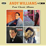 Four Classic Albums (Andy Williams/Lonely St/Moon River & Other Great Movie Themes/Warm & Willing)