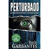 Perturbado: Un thriller de misterio y asesinos en serie (Agentes del FBI Julia Stein y Hans Freeman) (Spanish Edition)
