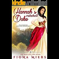 Hannah's Rakehell Duke: A Steamy Historical Regency Romance (The Heir and a Spare Book 4)