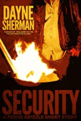 Security: A Peebo Grizzle Short Story (Peebo Grizzle Stories Book 1) Kindle Edition
