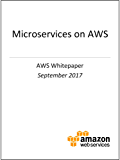Microservices on AWS (AWS Whitepaper) (English Edition)