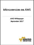 Microservices on AWS (AWS Whitepaper)