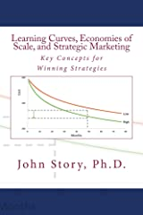 Learning Curves, Economies of Scale, and Strategic Marketing Kindle Edition