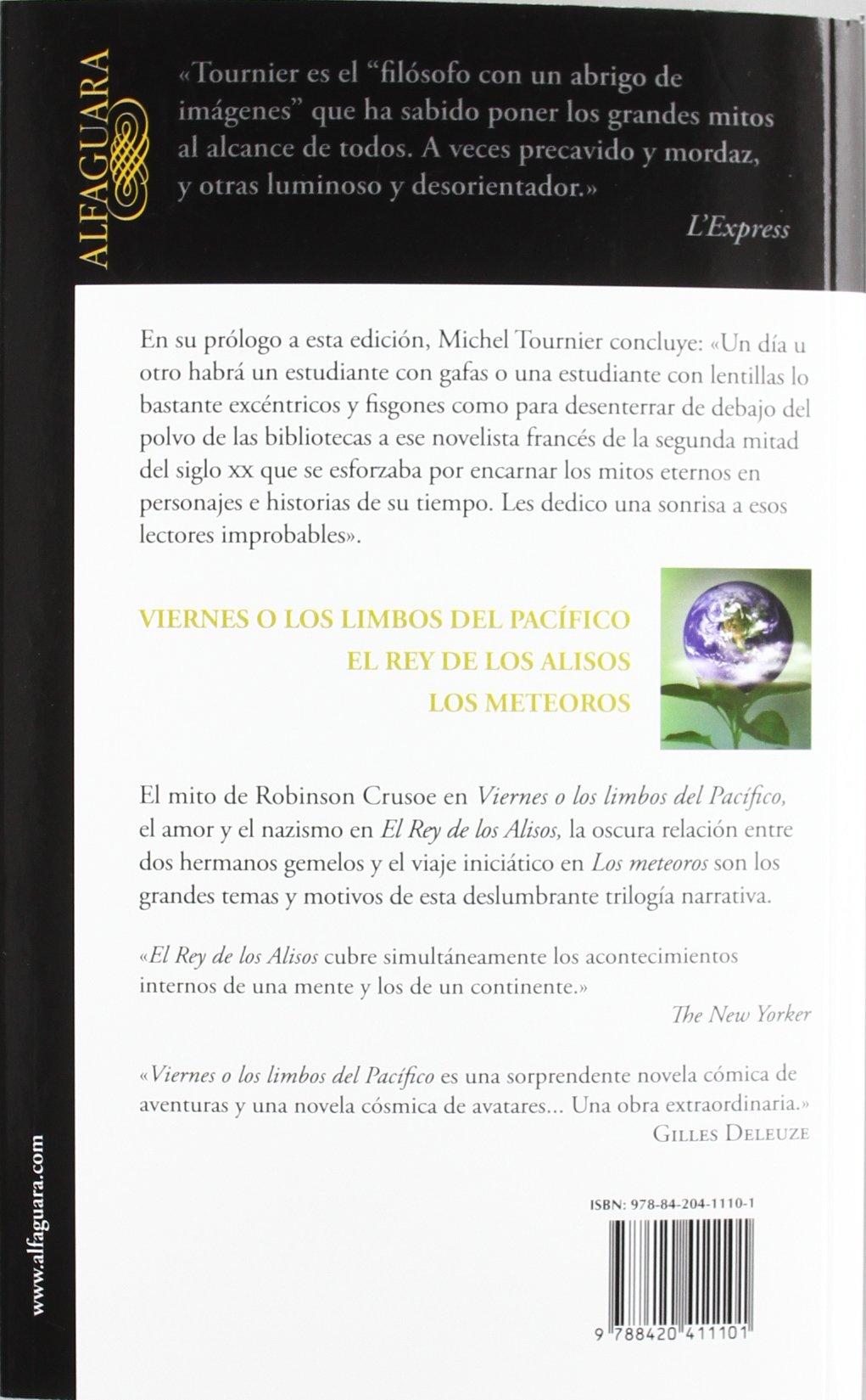Viernes o los limbos del Pacífico ; El rey de los Alisos ; Los meteoros: Michel Tournier, Marguerite Yourcenar: 9788420411101: Amazon.com: Books