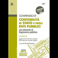 Compendio di Contabilità di Stato e degli Enti Pubblici con elementi di Ragioneria Pubblica: Aggiornata al decreto correttivo del Codice dei contratti pubblici