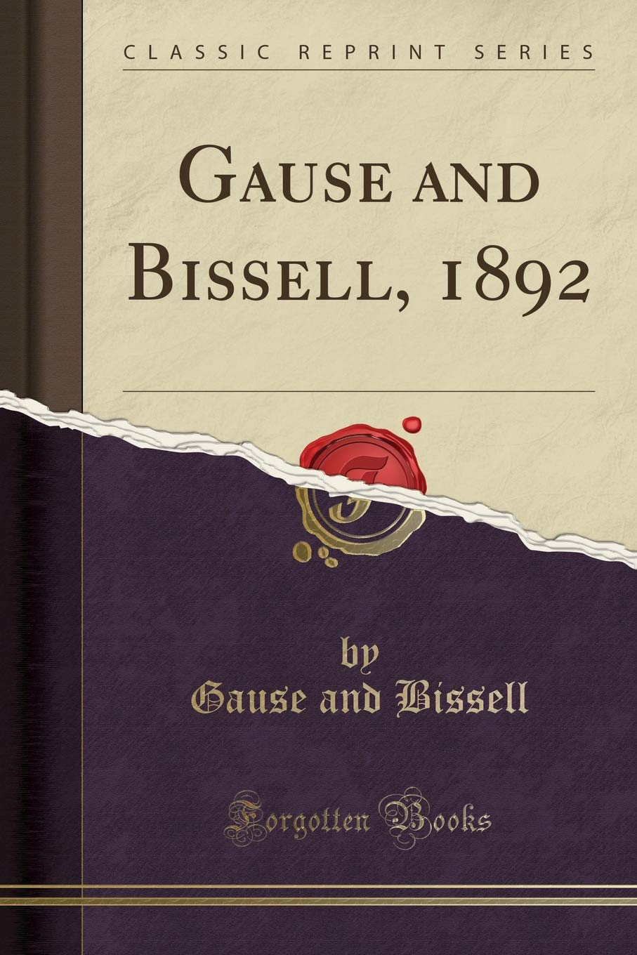 Download Gause and Bissell, 1892 (Classic Reprint) pdf epub