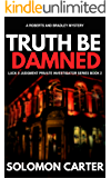 Truth Be Damned: Luck and Judgment Private Investigator Crime Thriller Series Book 2
