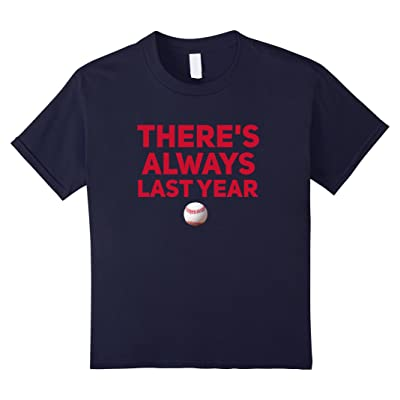 There's Always Last Year Chicago Baseball T-Shirt