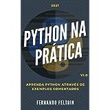 Python na Prática - Aprenda Python Através de Exemplos Comentados: Apenas códigos comentados